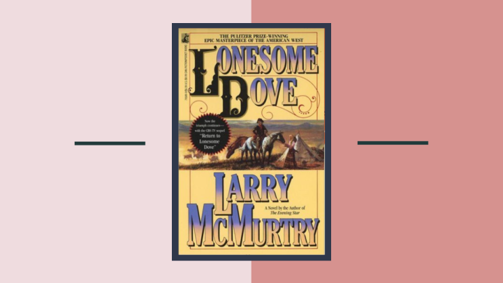 A Journey to the Wild West: Lonesome Dove by Larry McMurtry BookReview